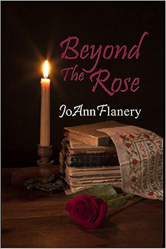 Laden Sie Amazon Bücher Android Tablet herunter Beyond the Rose auf Deutsch PDF by JoAnn Flanery B00MGCAVSG