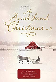 An Amish Second Christmas by [Wiseman, Beth, Fuller, Kathleen, Reid, Ruth, Goyer, Tricia]