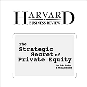 The Strategic Secret of Private Equity (Harvard Business Review) Periodical