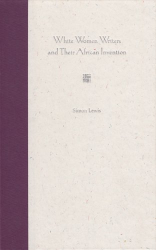 Download White Women Writers and Their African Invention pdf epub