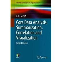Core Data Analysis: Summarization, Correlation and Visualization