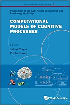 Book Computational Models Of Cognitive Processes - Proceedings Of The 13Th Neural Computation And Psychology Workshop