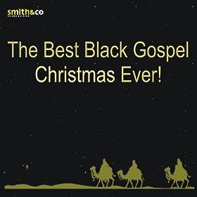 Amazon.com: The Best Black Gospel Christmas, Ever!: The Joyous Voices: MP3 Downloads
