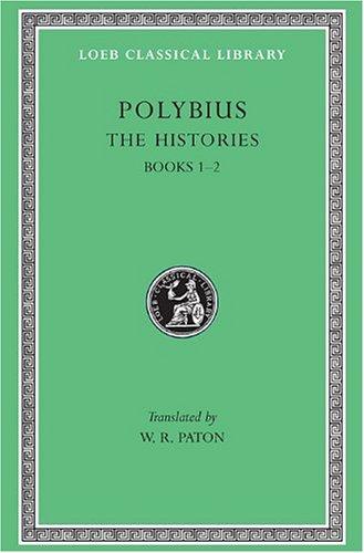 Polybius: The Histories, I, Books 1-2 (Loeb Classical Library No. 128) (Volume I)