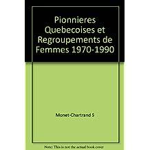 Pionnières québécoises, t. 02: Regroupements de femmes 1970-1990