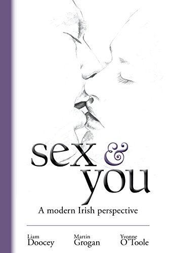 Amazon sex you a modern irish perspective ebook martin sex you a modern irish perspective by grogan martin doocey fandeluxe Choice Image