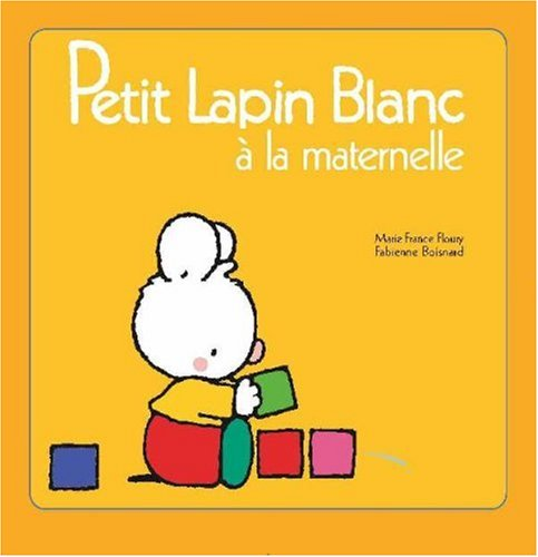 Petit Lapin Blanc a la Maternelle - 1 (English and French Edition) ebook