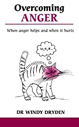 Overcoming Anger: When Anger Helps and When it Hurts (Overcoming common problems) by Dryden, Windy (1993) Paperback