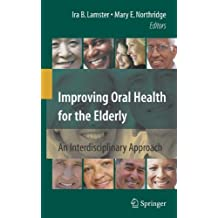 Improving Oral Health for the Elderly: An Interdisciplinary Approach