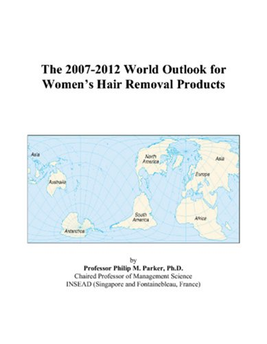 The 2007-2012 World Outlook for Women's Hair Removal Products