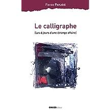 CALLIGRAPHE (LE) : LES 6 JOURS D'UNE ÉTRANGE AFFAIRE
