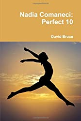 Nadia Comaneci: Perfect 10