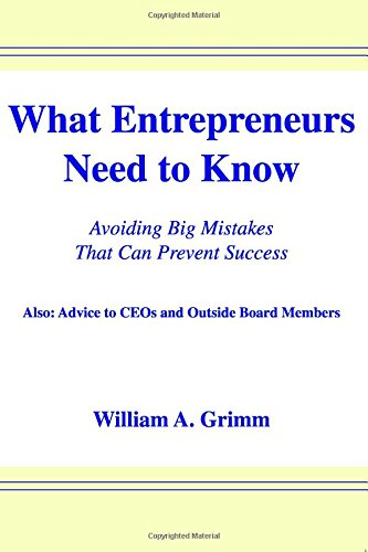 What Entrepreneurs Need to Know: Avoiding Big Mistakes That Can Prevent Success