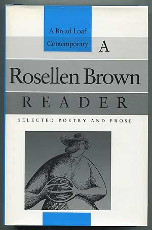 A Rosellen Brown Reader: Selected Poetry and Prose (Bread Loaf Series of Contemporary Writers)