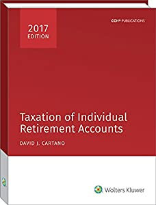 Taxation of Individual Retirement Accounts, 2017 from CCH Inc.