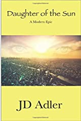 Daughter of the Sun: A Modern Epic Poem Paperback