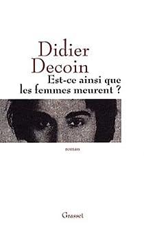 Est-ce ainsi que les femmes meurent ? par Decoin