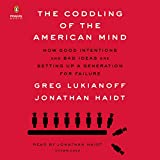 The Coddling of the American Mind: How Good Intentions and Bad Ideas Are Setting Up a Generation for Failure Pdf Epub Mobi