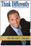 Think Differently: Nussentials, Kevin Snyder, 1495270556