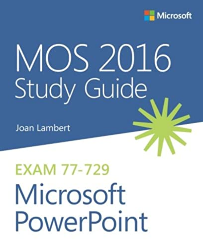 mos 2016 study guide for microsoft powerpoint mos study guide rh amazon com Microsoft PowerPoint Linked Object Microsoft PowerPoint Linked Object