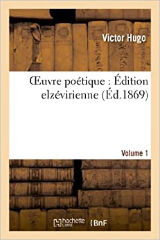 Book Oeuvre Poetique: Edition Elzevirienne. Volume 1 (Litterature) (French Edition)