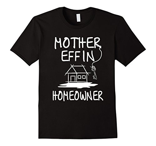Mens Housewarming Gifts - Gifts For New Homeowners T Shirt Medium Black