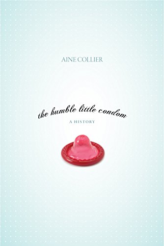 The Humble Little Condom: A History (New Concepts in Sexuality) (Best Condoms For Married Couples)