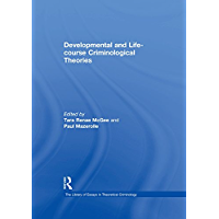 Developmental and Life-course Criminological Theories (The Library of Essays in Theoretical Criminology) (English Edition)