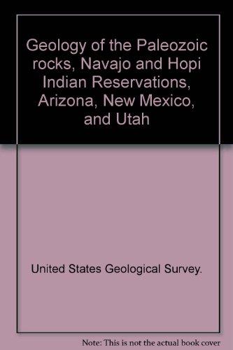 Geology of the Paleozoic rocks, Navajo and Hopi Indian Reservations, Arizona, New Mexico, and Utah