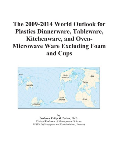 The 2009-2014 World Outlook for Plastics Dinnerware, Tableware, Kitchenware, and Oven-Microwave Ware Excluding Foam and Cups