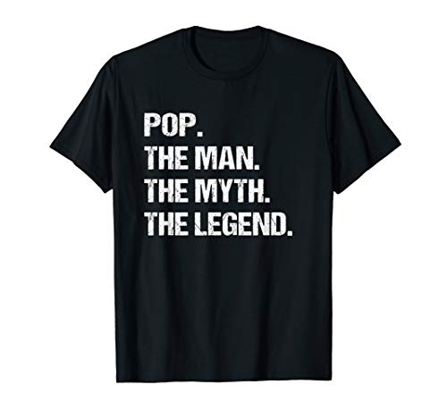 POP THE MAN MYTH LEGEND Shirt, Gift Fathers Day Tshirt
