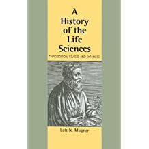 A History of the Life Sciences, Revised and Expanded