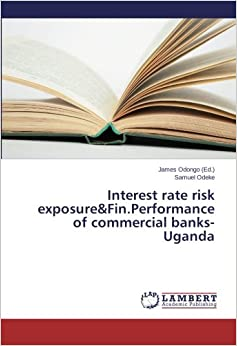 Interest rate risk exposure&Fin.Performance of commercial banks-Uganda