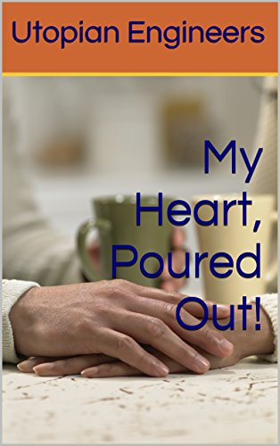 My Heart, Poured Out! by [Engineers, Utopian]