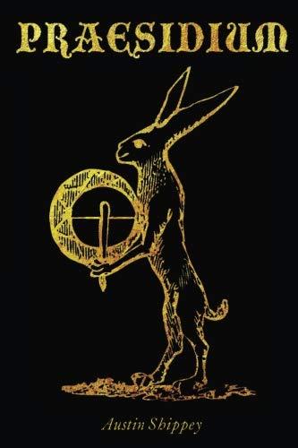 Praesidium: A Handbook of Magical Defense and Protection