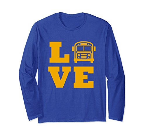 Unisex I Love School Buses T-shirt, School Bus Lovers Long Sleeve Large Royal ()