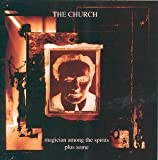 Magician Among the Spirits Plus Some by CHURCH (1999-01-12)