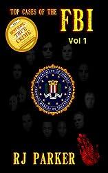 Top Cases of The FBI - Volume 1 (Notorious FBI Cases)