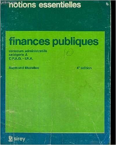Téléchargement Finances publiques - concours administratifs categorie a - c.p.a.g. - i.r.a. notions essentielles pdf