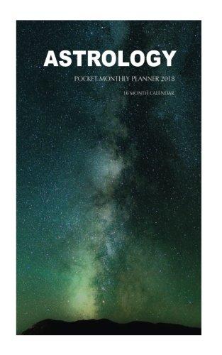 Astrology Pocket Monthly Planner 2018: 16 Month Calendar