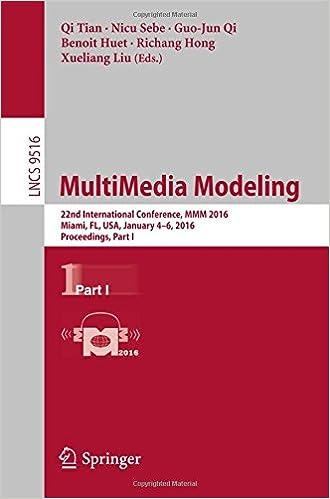 Ilmaiset e-kirjat ladattaviksi MultiMedia Modeling: 22nd International Conference, MMM 2016, Miami, FL, USA, January 4-6, 2016, Proceedings, Part I (Lecture Notes in Computer Science) 3319276700 PDF