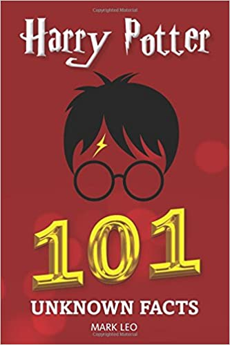 Harry Potter 101 Unknown Facts The Little Book Of Curious Facts