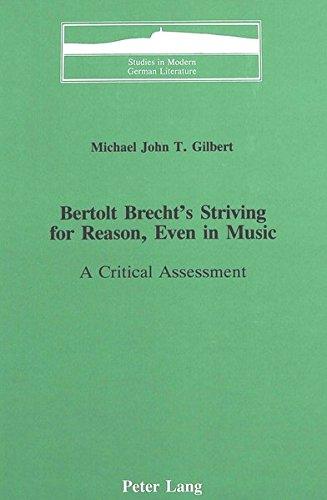 Bertolt Brecht's Striving for Reason, Even in Music: A Critical Assessment (Studies in Modern German Literature) by Peter Lang Inc., International Academic Publishers