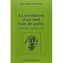 RÉVOLUTION D'UN SEUL BRIN DE PAILLE (LA)