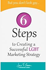 But You Don't Look Gay...: 6 Steps in Creating a Successful LGBT Marketing Strategy by Jenn T. Grace (2013-07-01) Paperback