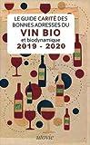 Les Bonnes Adresses de Vin Bio et Biodynamique 2019 - 2020 - le Guide Carite