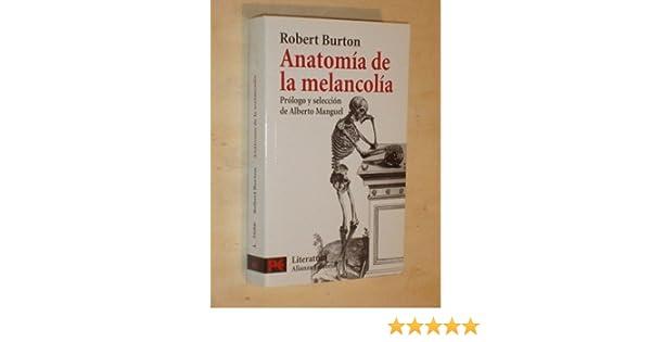 ANATOMÍA DE LA MELANCOLÍA: Amazon.es: Robert Burton: Libros