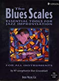 The Blues Scales: Essential Tools for Jazz Improvisation, Bb Version (Book & CD)
