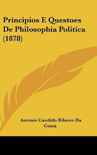 Principios E Questoes de Philosophia Politica (1878)