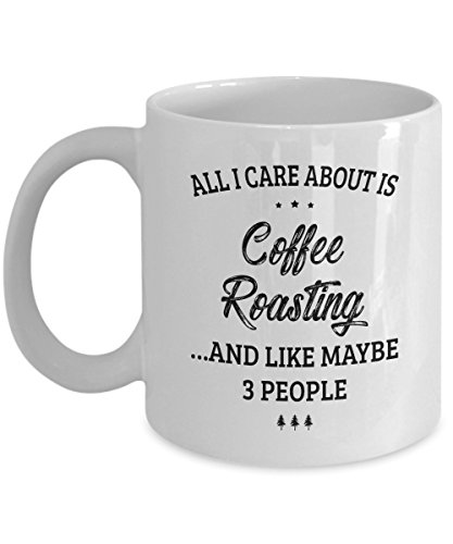 Coffee Roasting Mug - I Care And Like Maybe 3 People - Funny Novelty Ceramic Coffee & Tea Cup Cool Gifts for Men or Women with Gift - Maine Portland Singles In